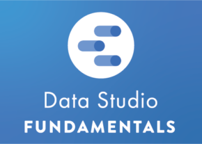 Data Studio Fundamentals