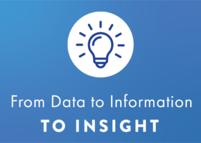 From Data to Information to Insight